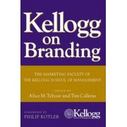 Kellogg on Branding by A.M. Tybout