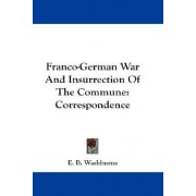 Franco-German War and Insurrection of the Commune by Elihu Benjamin Washburne