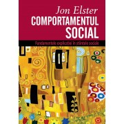 Comportamentul social. Fundamentele explicatiei in stiintele sociale (eBook)