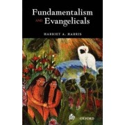 Fundamentalism and Evangelicals by Dr. Harriet A. Harris