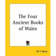 The Four Ancient Books of Wales by W.F. Skene