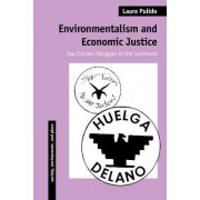 Environmentalism and Economic Justice by Laura Pulido