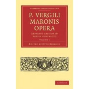 P. Vergili Maronis Opera: Volume 1: v. 1 by Otto Ribbeck