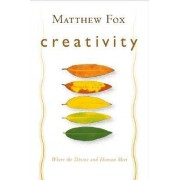 Creativity by Matthew Fox