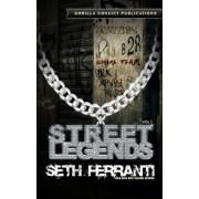Street Legends Vol. 1 by Seth Ferranti
