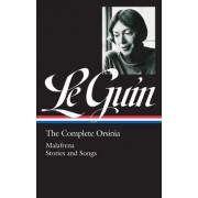 Ursula K. Le Guin: The Complete Orsinia: Malafrena / Stories and Songs