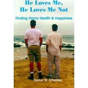 He Loves Me, He Loves Me Not by Taylor St Charles