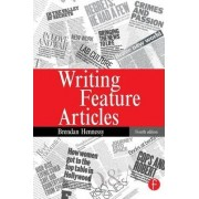 Writing Feature Articles by Brendan Hennessy