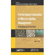 Performance Evaluation of Micro Irrigation Management: Principles and Practices