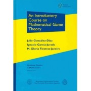 An Introductory Course on Mathematical Game Theory by Ignacio Garc