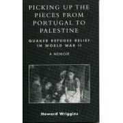Picking Up the Pieces from Portugal to Palestine by W. Howard Wriggins
