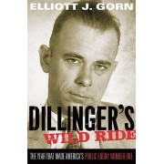 Dillinger's Wild Ride by Elliott J. Gorn