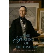 The Shaping of Art History by Professor Patricia Emison