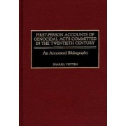 First-Person Accounts of Genocidal Acts Committed in the Twentieth Century by Samuel Totten