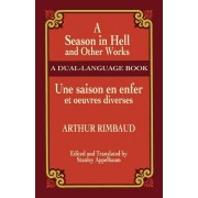 A Season in Hell and Other Works/Une Saison En Enfer Et Oeuvres Diverses