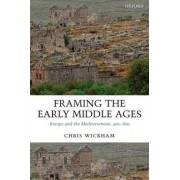 Framing the Early Middle Ages by Chris Wickham