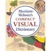 Merriam-Webster's Compact Visual Dictionary by Jean Claude Corbeil
