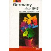 Germany Since 1945 by Lothar Kettenacker