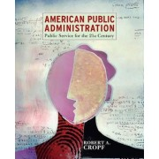 American Public Administration by Robert A. Cropf
