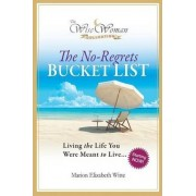 Wise Woman Collection-The No-Regrets Bucket List by Marion Elizabeth Witte