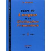 Cours De Langue Et De Civilisation Francaise by Gaston Mauger