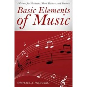 Basic Elements of Music by Michael J. Pagliaro