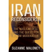 Iran Reconsidered: The Nuclear Deal and the Quest for a New Moderation