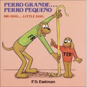 Perro Grande...Perro Pequeno Big Dog...Little Dog by P D Eastman