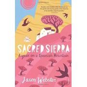 Jason Webster Sacred Sierra: A Year on a Spanish Mountain