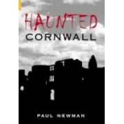 Haunted Cornwall by Paul Newman