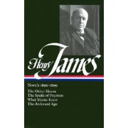 Henry James: Novels 1896-1899: The Other House / The Spoils of Poynton / What Maisie Knew / The Awkward Age by Henry James