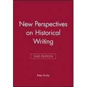 New Perspectives on Historical Writing by Peter Burke