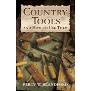 Country Tools and How to Use Them by Percy W. Blandford