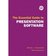 The Essential Guide to Presentation Software by University Allison Ainsworth