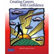 Creating Careers with Confidence by Edward Colozzi