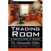 Come Into My Trading Room by Alexander Elder
