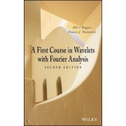 A First Course in Wavelets with Fourier Analysis by Albert Boggess