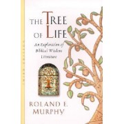 The Tree of Life: an Exploration of Biblical Wisdom Literature by Roland E. Murphy