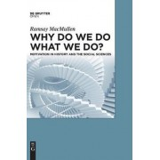 Why Do We Do What We Do? by Ramsay MacMullen