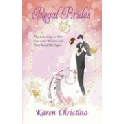 Regal Brides: The Astrology of Five American Women and Their Royal Marriages