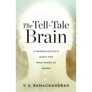 The Tell-tale Brain by V. S. Ramachandran