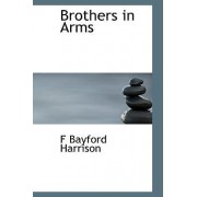 Brothers in Arms by F Bayford Harrison