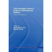 The European Union's Roles in International Politics by Ole Elgstrom
