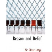 Reason and Belief by Sir Oliver Lodge