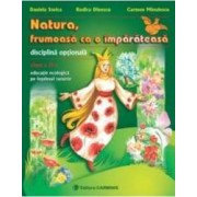 Natura frumoasa ca o imparateasa cls 2 - Daniela Stoica