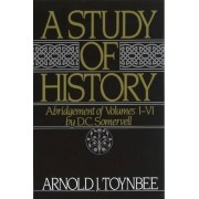 A Study of History: Abridgement of Volumes I-VI Volume I by Arnold Joseph Toynbee