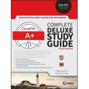 Comptia A+ Complete Deluxe Study Guide (Exams 220-901 and 220-902), Third Edition by Quentin Docter