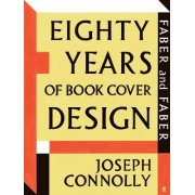 Faber and Faber: Eighty Years of Book Cover Design by Joseph Connolly