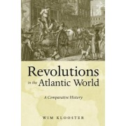 Revolutions in the Atlantic World by Wim Klooster