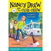 Scream For Ice Cream: Nancy Drew and the Clue Crew by Carolyn Keene